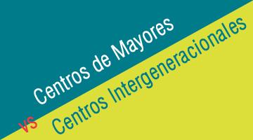 ¿Si los Centros de Mayores fueran Centros Intergeneracionales?