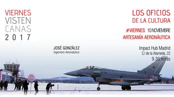 Viernes Visten Canas_Artesanía Aeronáutica